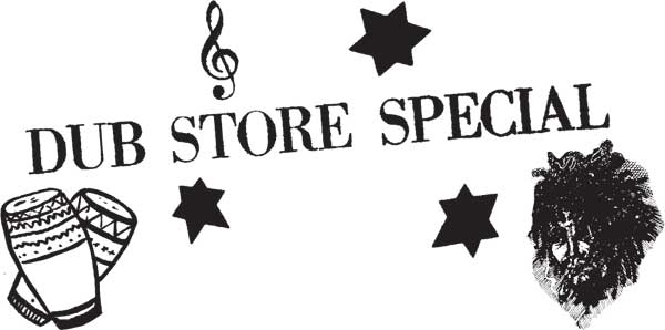 DUB STORE SPECIAL